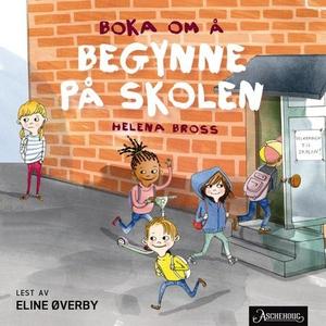 Boka om å begynne på skolen (lydbok) av Helen