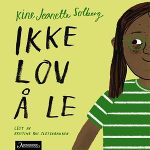Ikke lov å le (lydbok) av Kine Jeanette Solbe