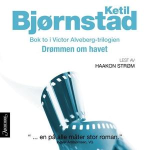 Drømmen om havet (lydbok) av Ketil Bjørnstad