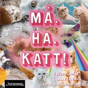 Må. Ha. Katt! (lydbok) av Ellen Sofie Lauritz
