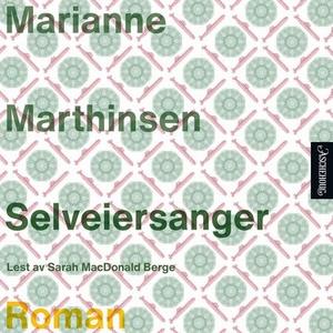 Selveiersanger (lydbok) av Marianne Marthinse