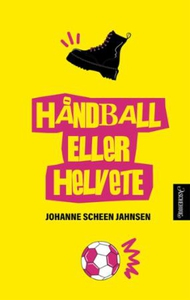 Håndball eller helvete (ebok) av Johanne Sche