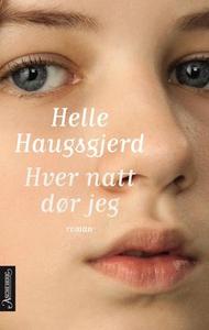 Hver natt dør jeg (ebok) av Helle Haugsgjerd