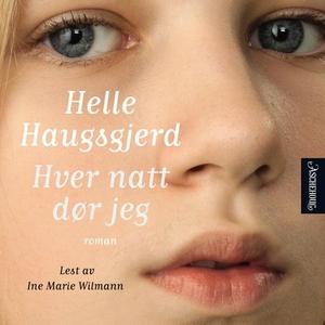 Hver natt dør jeg (lydbok) av Helle Haugsgjer