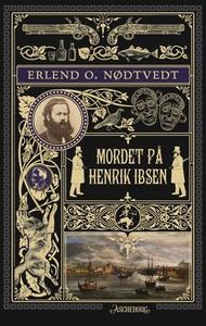 Mordet på Henrik Ibsen (ebok) av Erlend O. Nø