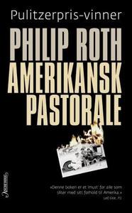 Amerikansk pastorale (ebok) av Philip Roth