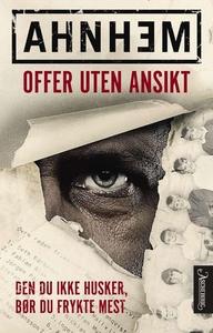 Offer uten ansikt (ebok) av Stefan Ahnhem