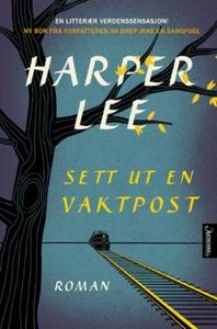 Sett ut en vaktpost (ebok) av Harper Lee