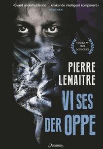 Vi ses der oppe (ebok) av Pierre Lemaitre