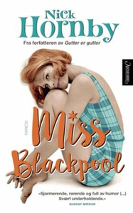 Miss Blackpool (ebok) av Nick Hornby