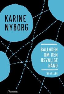 Balladen om den usynlige hånd (ebok) av Karin