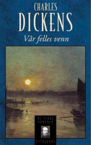 Vår felles venn (ebok) av Charles Dickens