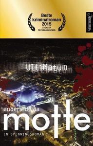 Ultimatum (ebok) av Anders de la Motte, Ander