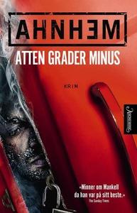 Atten grader minus (ebok) av Stefan Ahnhem