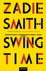 Swing time (ebok) av Zadie Smith