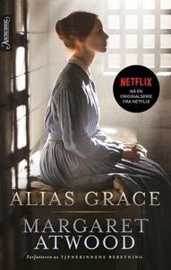 Alias Grace (ebok) av Margaret Atwood