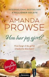 Hva har jeg gjort? (ebok) av Amanda Prowse