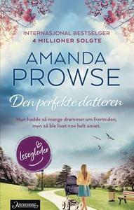 Den perfekte datteren (ebok) av Amanda Prowse