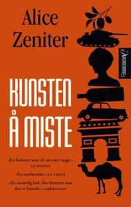 Kunsten å miste (ebok) av Alice Zeniter