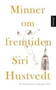 Minner om fremtiden (ebok) av Siri Hustvedt