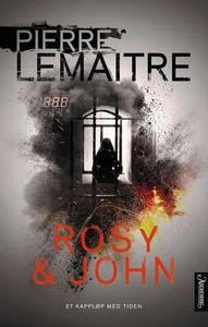 Rosy & John (ebok) av Pierre Lemaitre