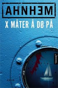 X måter å dø på (ebok) av Stefan Ahnhem