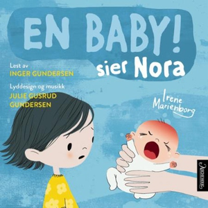 En baby! sier Nora (lydbok) av Irene Marienbo