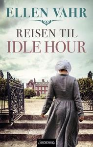 Reisen til Idle Hour (ebok) av Ellen Vahr