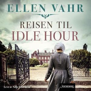 Reisen til Idle Hour (lydbok) av Ellen Vahr
