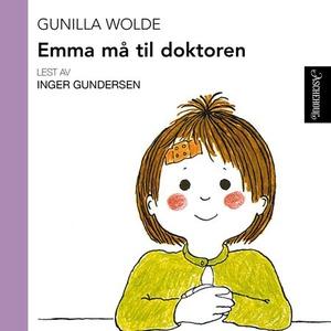 Emma må til doktoren (lydbok) av Gunilla Wold