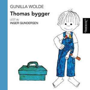 Thomas bygger (lydbok) av Gunilla Wolde
