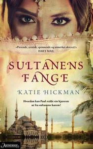 Sultanens fange (ebok) av Katie Hickman