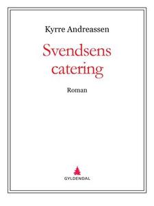 Svendsens catering (ebok) av Kyrre Andreassen