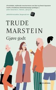 Gjøre godt (ebok) av Trude Marstein