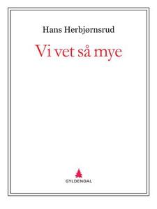 Vi vet så mye (ebok) av Hans Herbjørnsrud