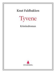 Tyvene (ebok) av Knut Faldbakken