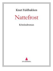 Nattefrost (ebok) av Knut Faldbakken