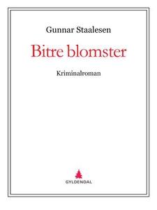 Bitre blomster (ebok) av Gunnar Staalesen