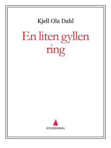 En liten gyllen ring (ebok) av Kjell Ola Dahl
