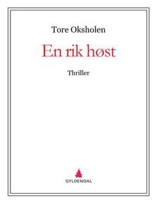 En rik høst (ebok) av Tore Oksholen