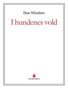 I hundenes vold (ebok) av Don Winslow