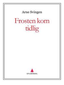 Frosten kom tidlig (ebok) av Arne Svingen