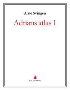 Adrians atlas 1 (ebok) av Arne Svingen