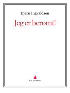 Jeg er berømt! (ebok) av Bjørn Ingvaldsen
