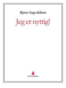 Jeg er nyttig! (ebok) av Bjørn Ingvaldsen