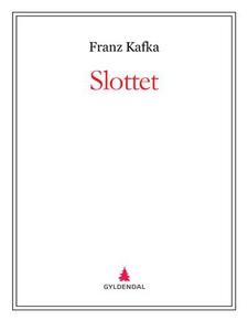 Slottet (ebok) av Franz Kafka