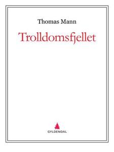 Trolldomsfjellet (ebok) av Thomas Mann