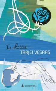 Is-slottet (ebok) av Tarjei Vesaas