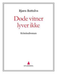 Døde vitner lyver ikke (ebok) av Bjørn Bottol