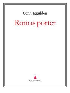 Romas porter (ebok) av Conn Iggulden